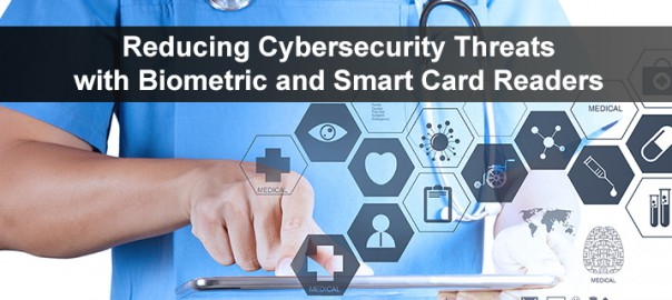 Reducing Cybersecurity Threats with Biometric and Smart Card Readers
