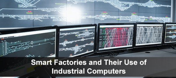 Smart Factories and Their Use of Industrial Computers