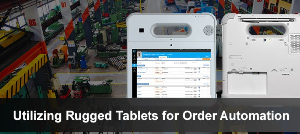 Utilizing Rugged Tablets for Order Automation