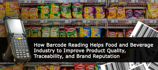 How Barcode Reading Helps Food and Beverage Industry to Improve Product Quality, Traceability, and Brand Reputation
