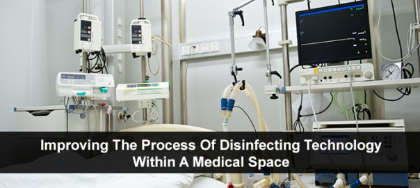 Improving The Process Of Disinfecting Technology Within A Medical Space