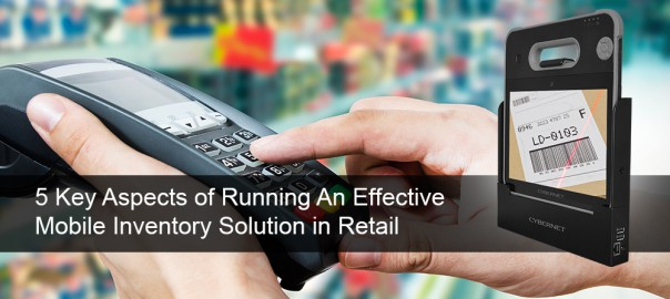 5 Key Aspects of Running An Effective Mobile Inventory Solution in Retail