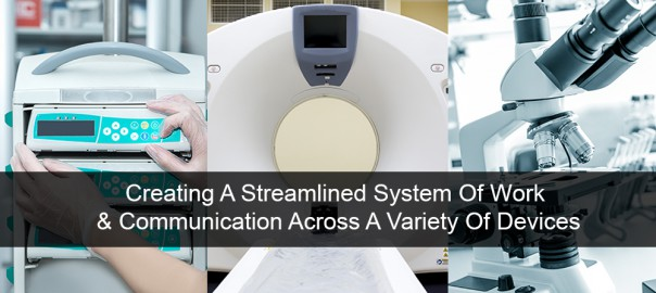 Creating A Streamlined System Of Work & Communication Across A Variety Of Devices