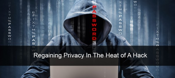 Regaining Privacy In The Heat of A Hack