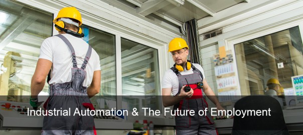Industrial Automation & The Future of Employment